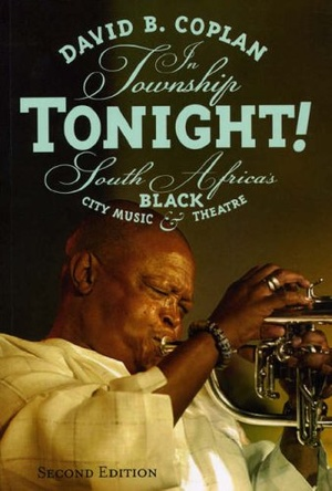 In Township Tonight!: South Africa's Black City Music and Theatre 2ed.