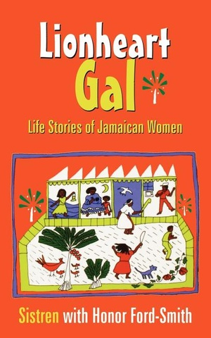 Lionheart Gal: Life Stories of Jamaican Women