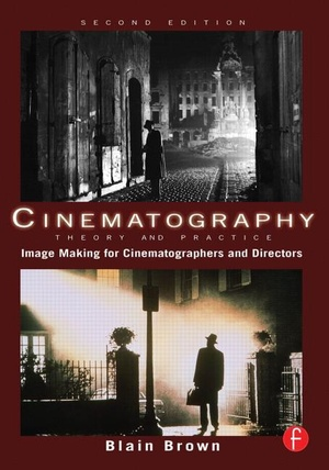 Cinematography: Theory and Practice 2ed.