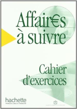 Affaires a Suivre - Cahier d'exercices