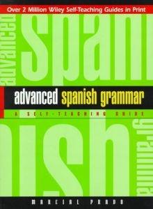 Advanced Spanish Grammar: A Self-Teaching Guide 2ed.