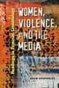 Women, Violence and the Media