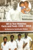 West Indies in Test Matches: Facts and Feats 1928-2013