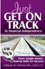 Just Get On Track to Financial Independence