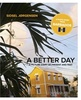 A Better Day: A Picture Diary of Present and Past