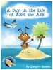 A Day in the LIfe of Axel the Ant /2E (Hard Cover)