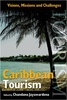 Caribbean Tourism: Visions, Missions and Challenges