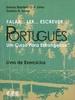 Falar Ler Escrever... Portugues: Um Curso Para Estrangeiros- Livro de Exercicios